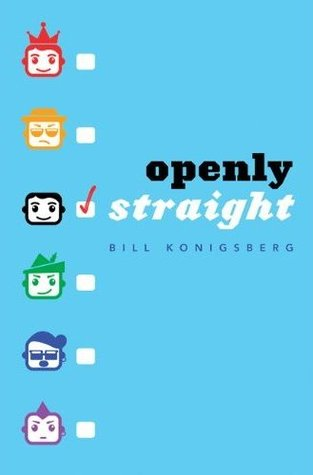 Openly Straight by Bill Konigsberg