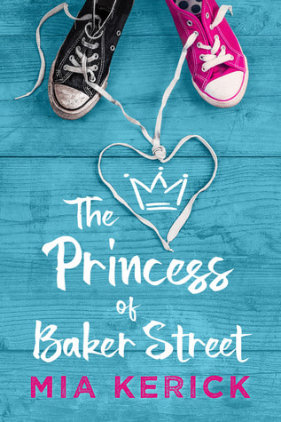 The Princess of Baker Street by Mia Kerrick