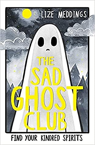 The Sad Ghost Club by Lize Meddings