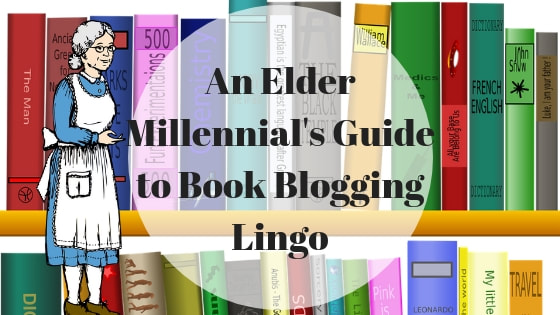 An Elder Millennial's Guide to Book Blogging Lingo
