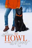 How to Howl at the Moon by Eli Easton